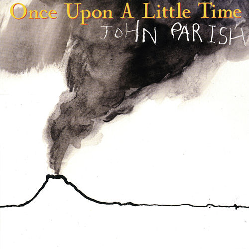 Once Upon A Little Time by John Parish