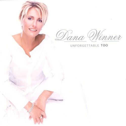 Unforgettable Too by Dana Winner