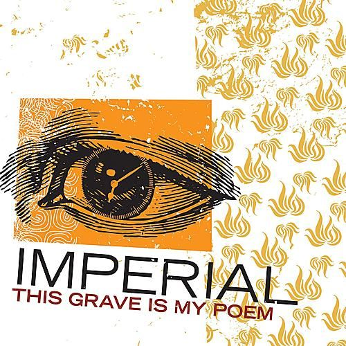 This Grave Is My Poem by Imperial