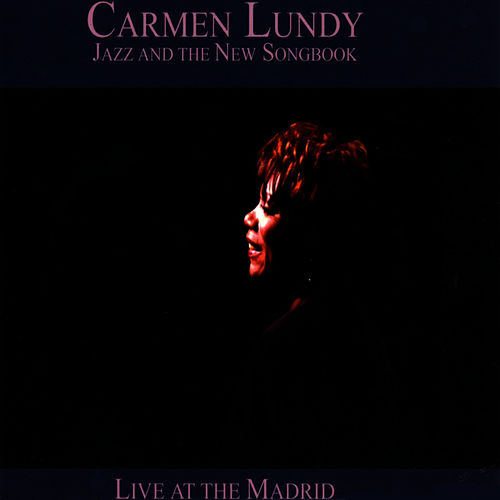 Jazz And The New Songbook: Live At The Madrid de Carmen Lundy