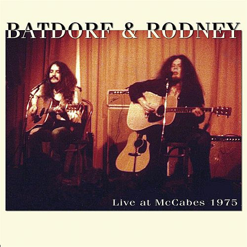 Live At McCabe's 1975 by Batdorf & Rodney