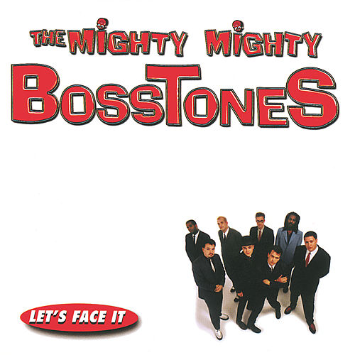 Let's Face It von The Mighty Mighty Bosstones