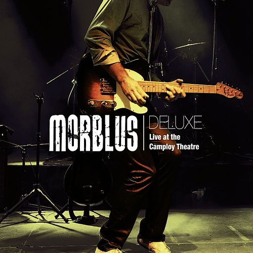 Deluxe (Live At the Camploy Theatre) de Morblus