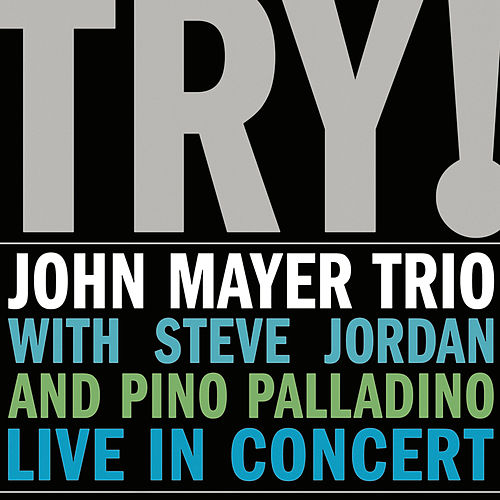 Try! John Mayer Trio Live In Concert von John Mayer