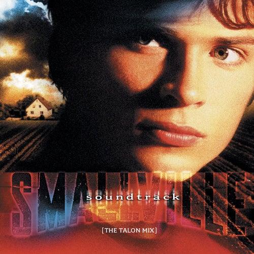 Smallville Soundtrack: The Talon Mix by Various Artists