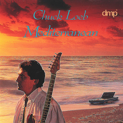 Mediterranean by Chuck Loeb