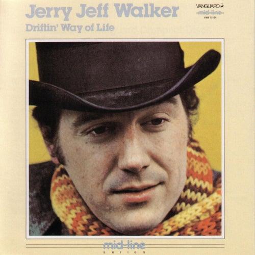 Driftin' Way Of Life by Jerry Jeff Walker