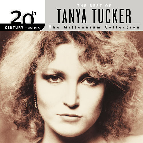 20th Century Masters: The Millennium Collection: Best Of Tanya Tucker by Tanya Tucker