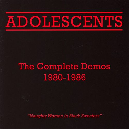 The Complete Demos 1980-2001 by Adolescents