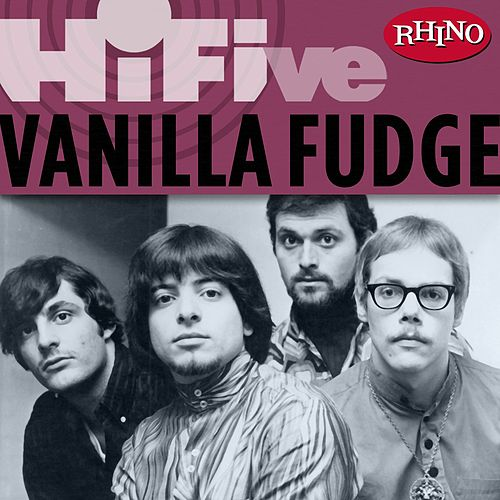 Rhino Hi-Five: Vanilla Fudge by Vanilla Fudge