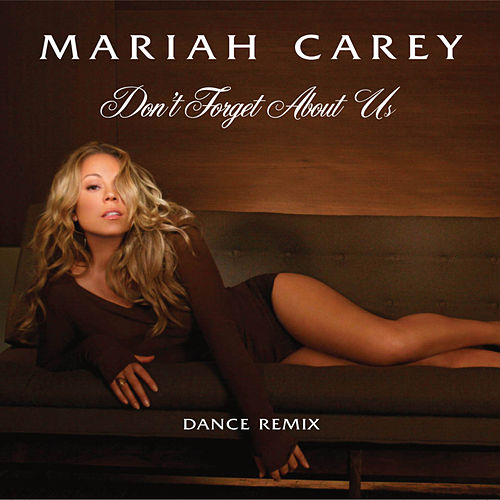 Don't Forget About Us (Ralphi Rosario and Craig Martini Vocal) by Mariah Carey