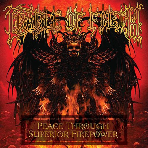 Peace Through Superior Firepower de Cradle of Filth
