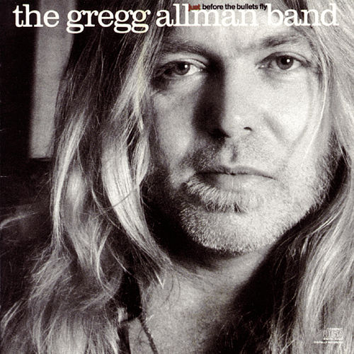 Just Before The Bullets Fly di Gregg Allman