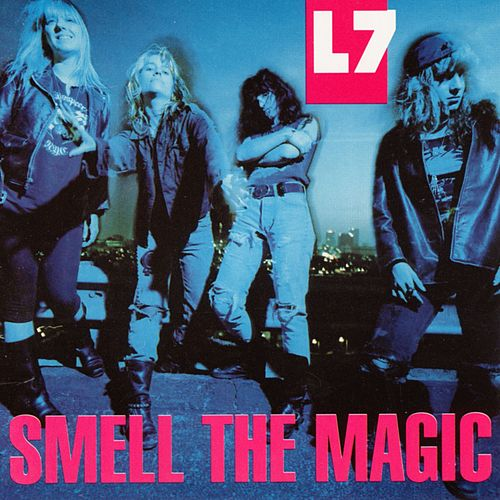 Smell The Magic de L7