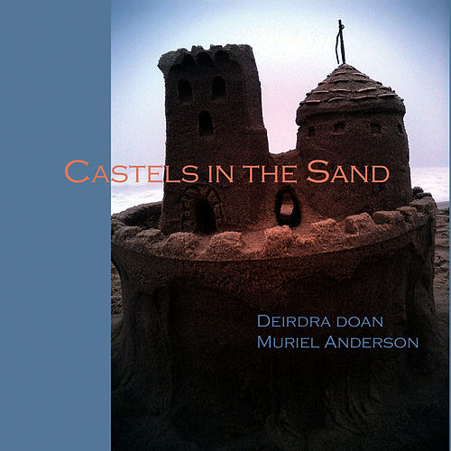 Castles In The Sand (Song for Hurricane Victims) by Muriel Anderson