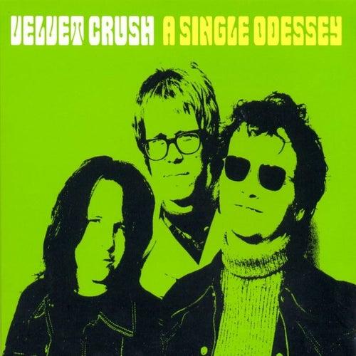A Single Odessey de Velvet Crush