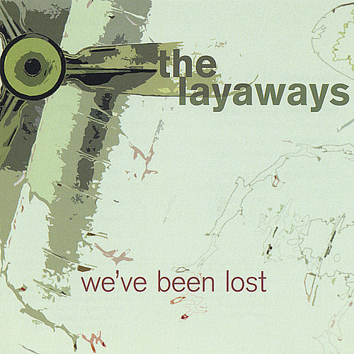 We've Been Lost by The Layaways