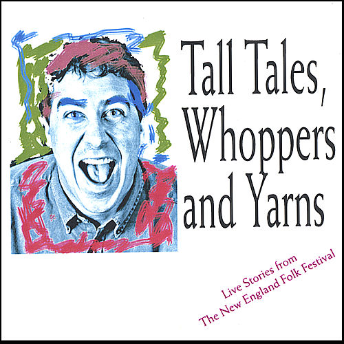 Tall Tales, Whoppers and - live at the New England Folk Festival de Mark Binder