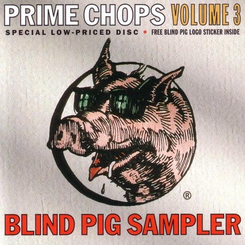 Blind Pig Sampler: Prime Chops, Vol. 3 by Various Artists