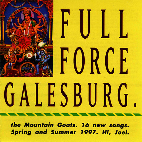 Full Force Galesburg by The Mountain Goats