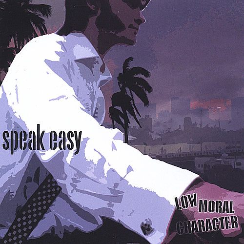 Low Moral Character de Speakeasy