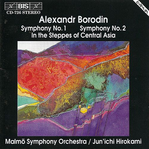 Symphonies Nos. 1 and 2/In The Steppes Of Central Asia by Alexander Borodin