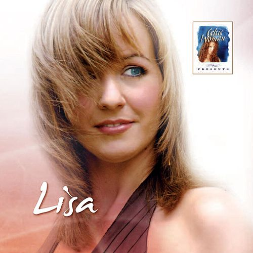 Celtic Woman Presents: Lisa de Celtic Woman