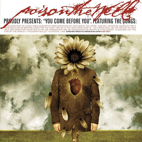 You Come Before You by Poison The Well