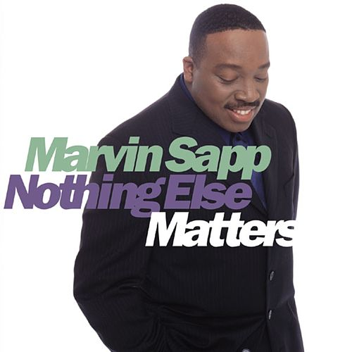 Nothing Else Matters de Marvin Sapp