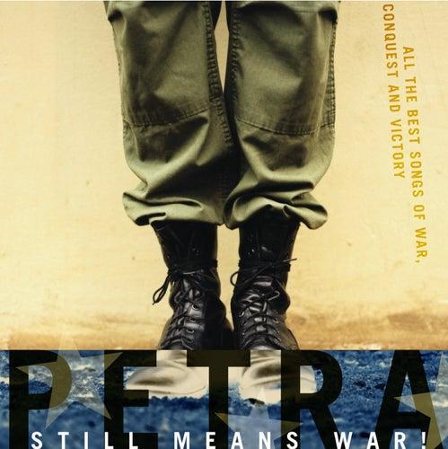 Still Means War! by Petra
