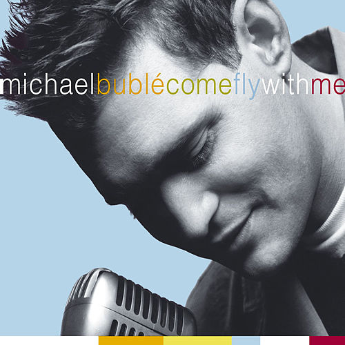 Come Fly with Me van Michael Bublé