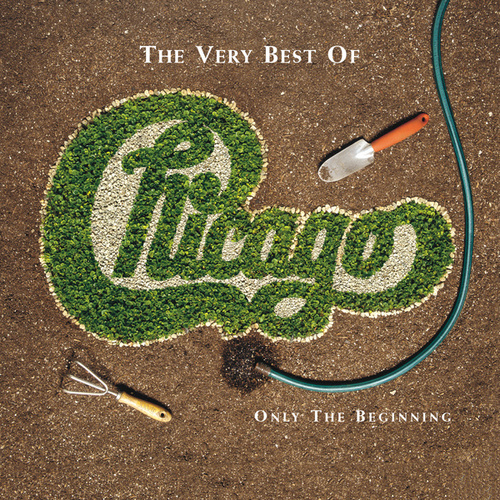 The Very Best of Chicago: Only the Beginning by Chicago