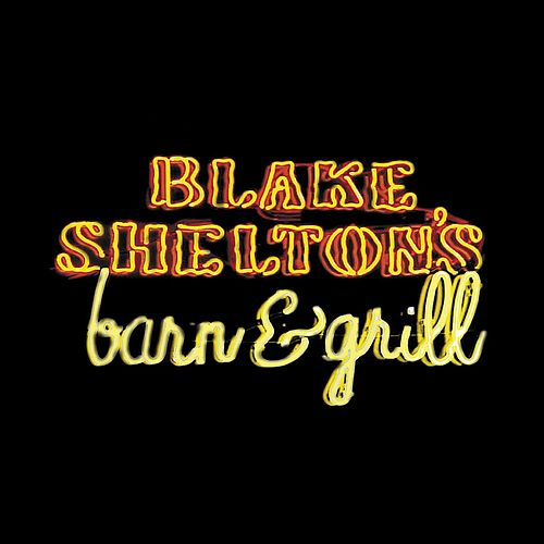Blake Shelton's Barn And Grill de Blake Shelton