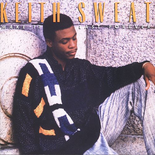 Make It Last Forever de Keith Sweat