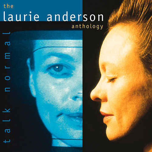 Talk Normal: The Laurie Anderson Anthology de Laurie Anderson