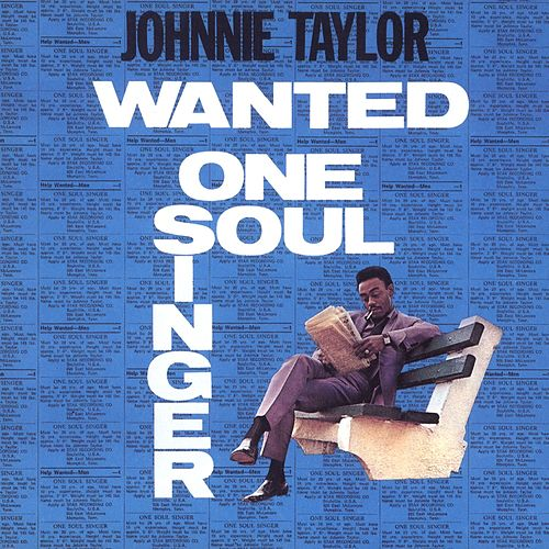 Wanted: One Soul Singer (Reissue) von Johnnie Taylor