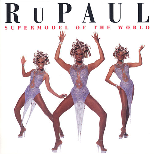 Supermodel To The World de RuPaul