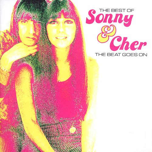 The Beat Goes On: Best Of de Sonny and Cher