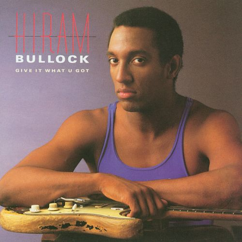Give It What U Got by Hiram Bullock