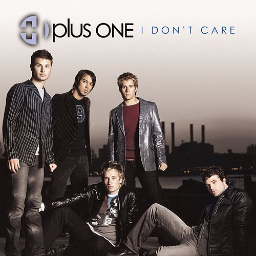 I Don't Care von Plus One