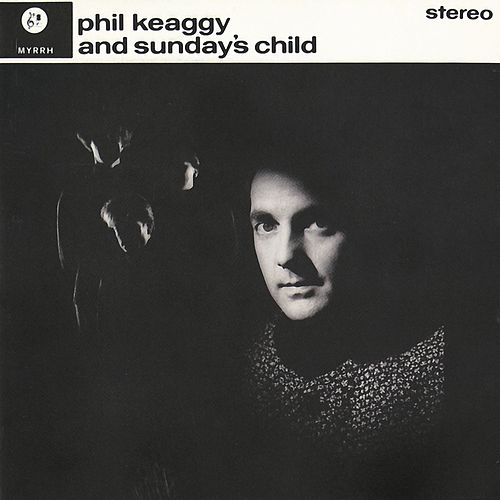 Phil Keaggy And Sunday's Child by Phil Keaggy