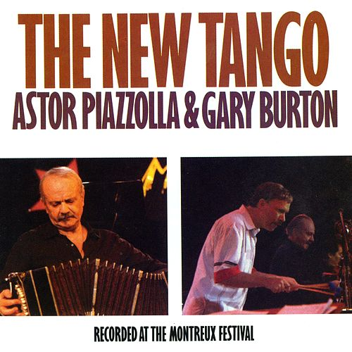 The New Tango: Recorded At The Montreux Festival von Astor Piazzolla