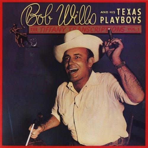 Tiffany Transcriptions, Vol. 1 by Bob Wills & His Texas Playboys