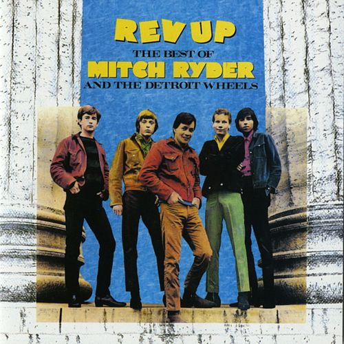 The Best of Mitch Ryder & The Detroit Wheels by Mitch Ryder