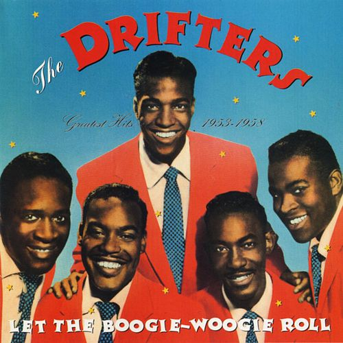 Let the Boogie-Woogie Roll: Greatest Hits 1953-1958 de The Drifters