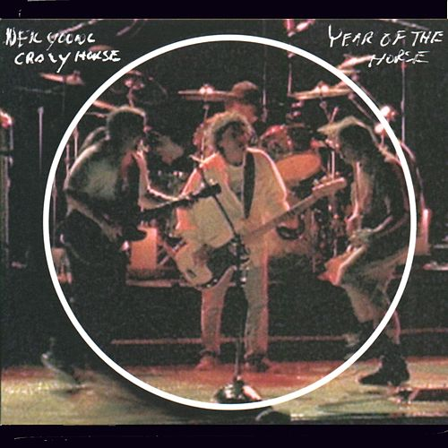 Year Of The Horse by Neil Young & Crazy Horse