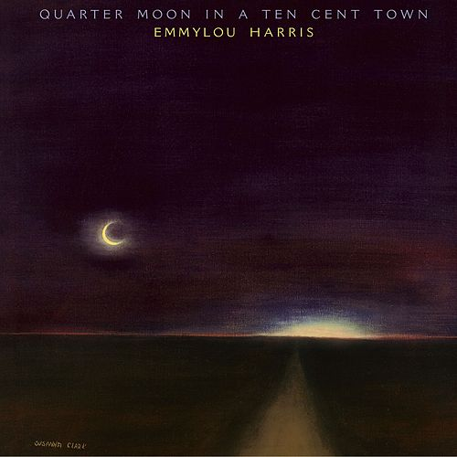 Quarter Moon In A Ten Cent Town von Emmylou Harris
