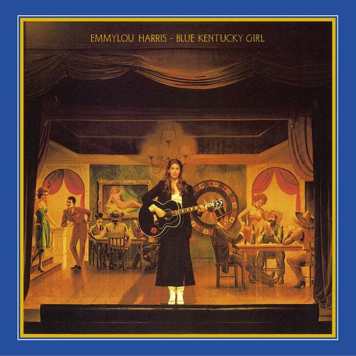Blue Kentucky Girl by Emmylou Harris