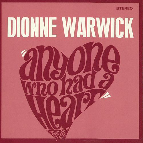 Anyone Who Had A Heart by Dionne Warwick