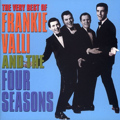 The Very Best Of Frankie Valli & The 4 Seasons von Frankie Valli & The Four Seasons